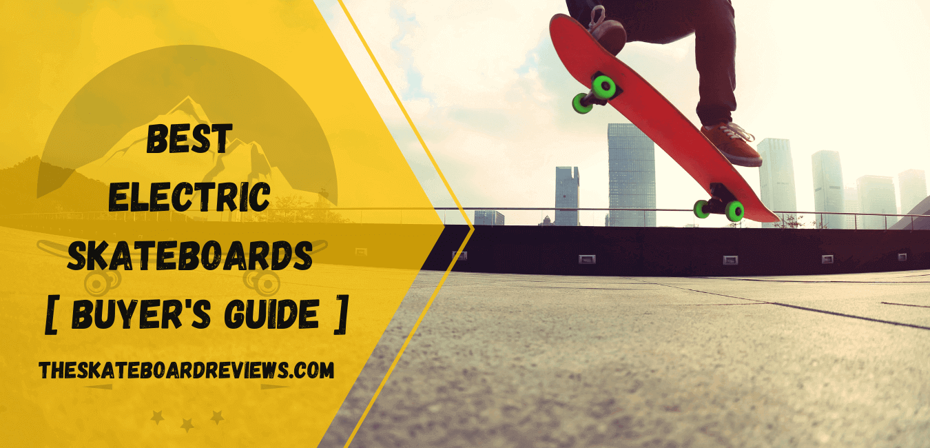 Best Electric Skateboard 2021 – Buyer's Guide & Reviews