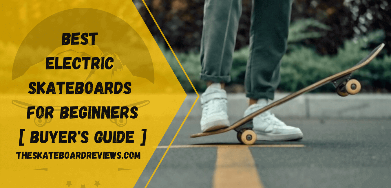 Best Electric Skateboards For Beginners